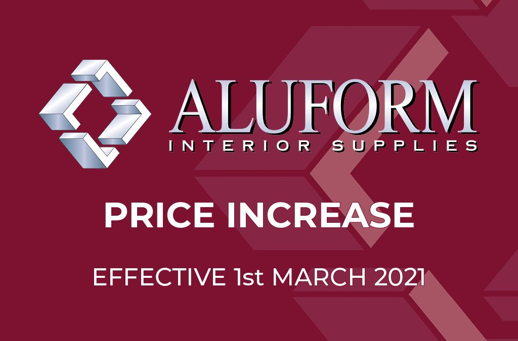 ALUFORM PRICE INCREASE  EFFECTIVE 1st MARCH 2021